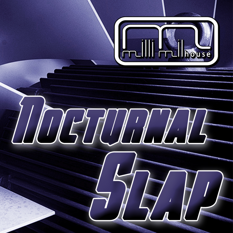 Milli Milhouse - Nocturnal Slap